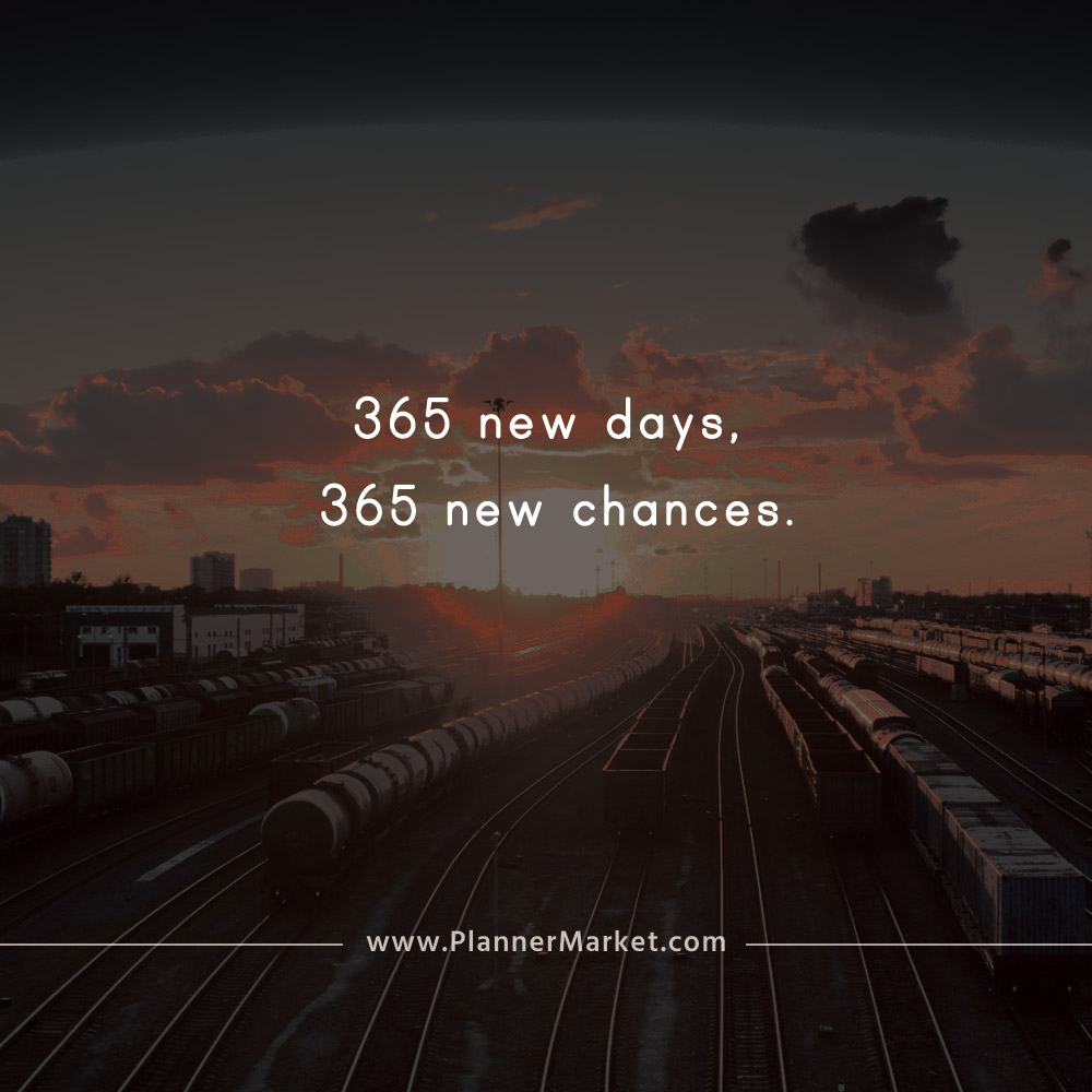 Beautiful Quotes 365 New Days 365 New Chances Plannermarketcom