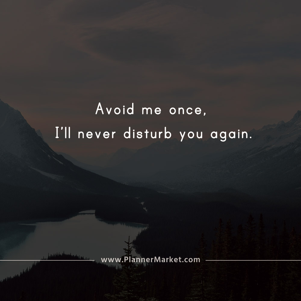 Beautiful Quotes Avoid Me Once Ill Never Disturb You Again