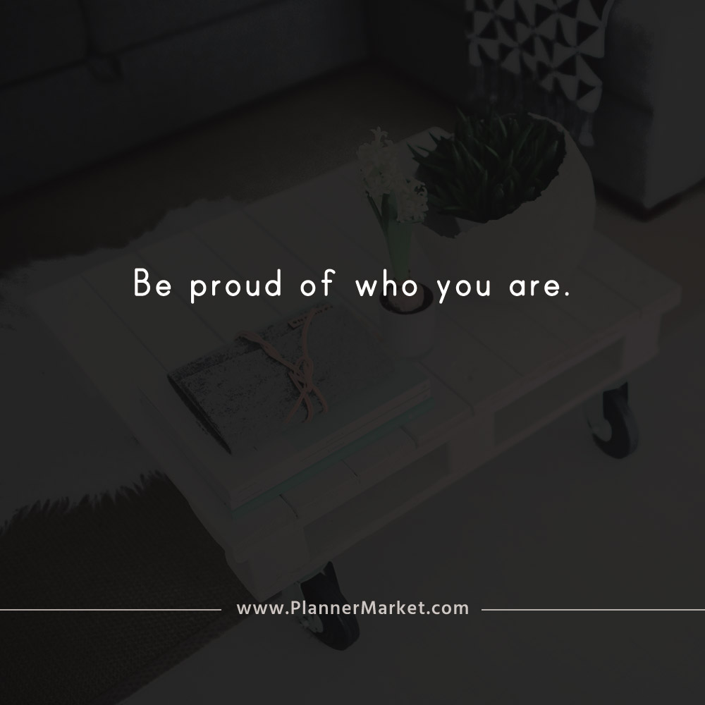 Beautiful Quotes Be Proud Of Who You Are Plannermarketcom Best