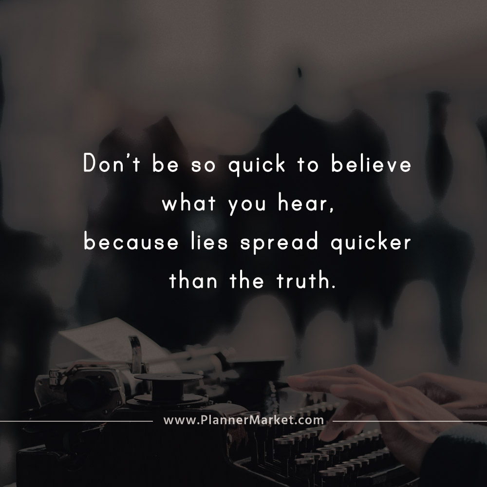 Beautiful Quotes Dont Be So Quick To Believe What You Hear