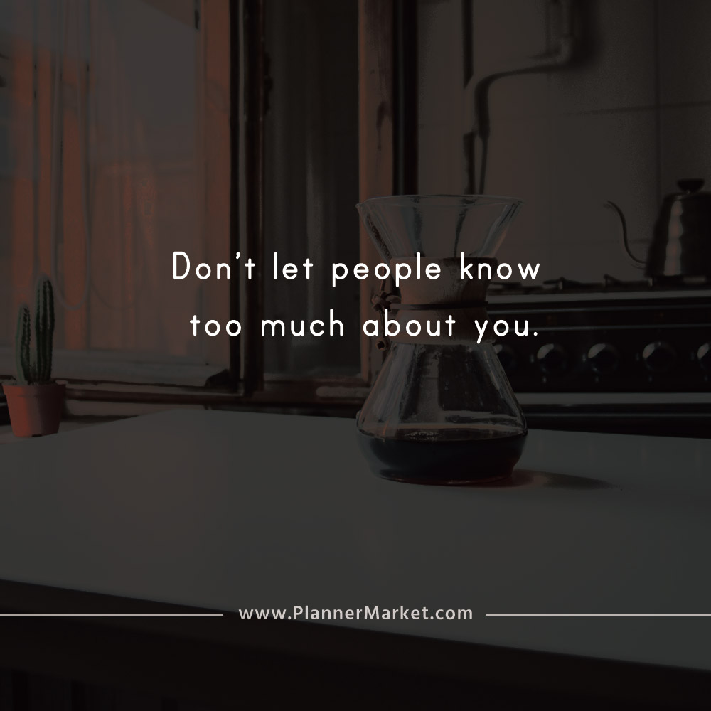 Beautiful Quotes Dont Let People Know Too Much About You