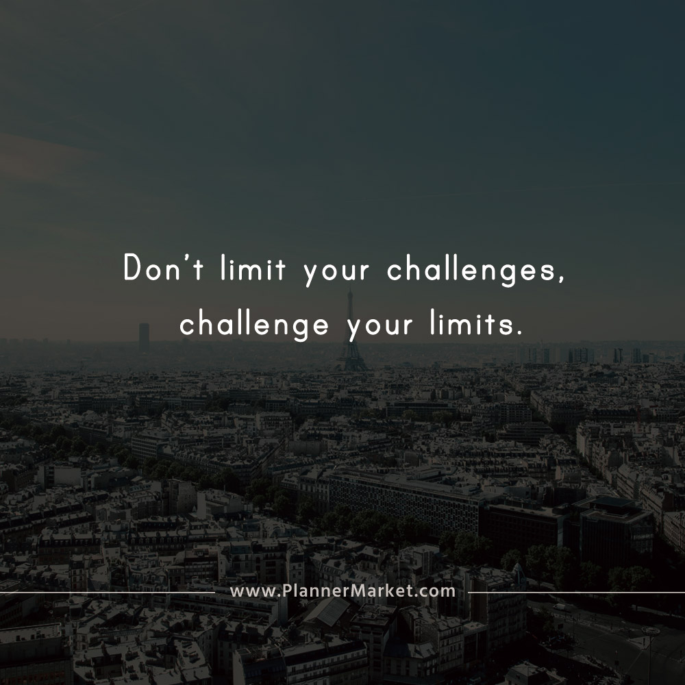 Beautiful Quotes: Don\'t limit your challenges, challenge ...