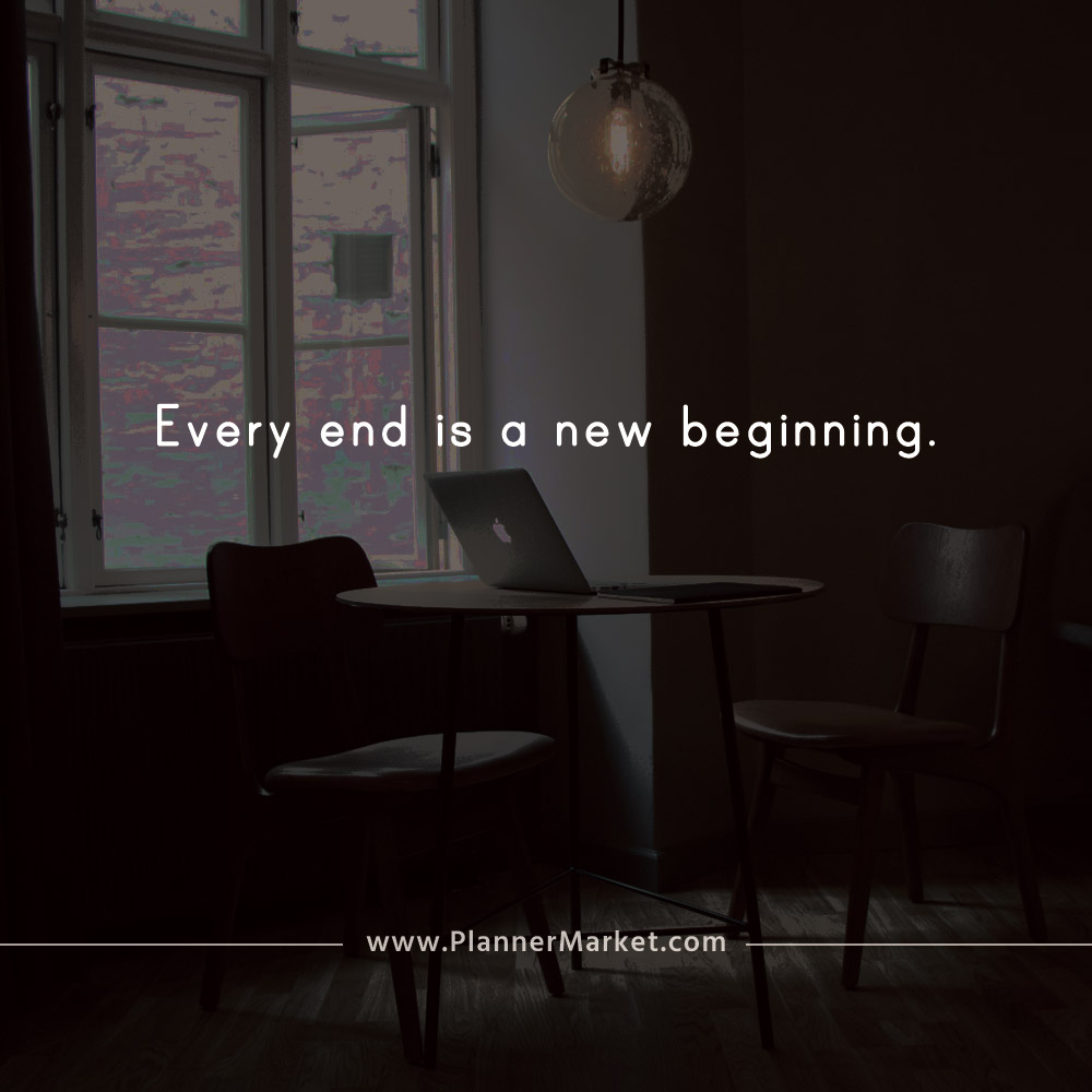 Beautiful Quotes Every End Is A New Beginning Plannermarketcom