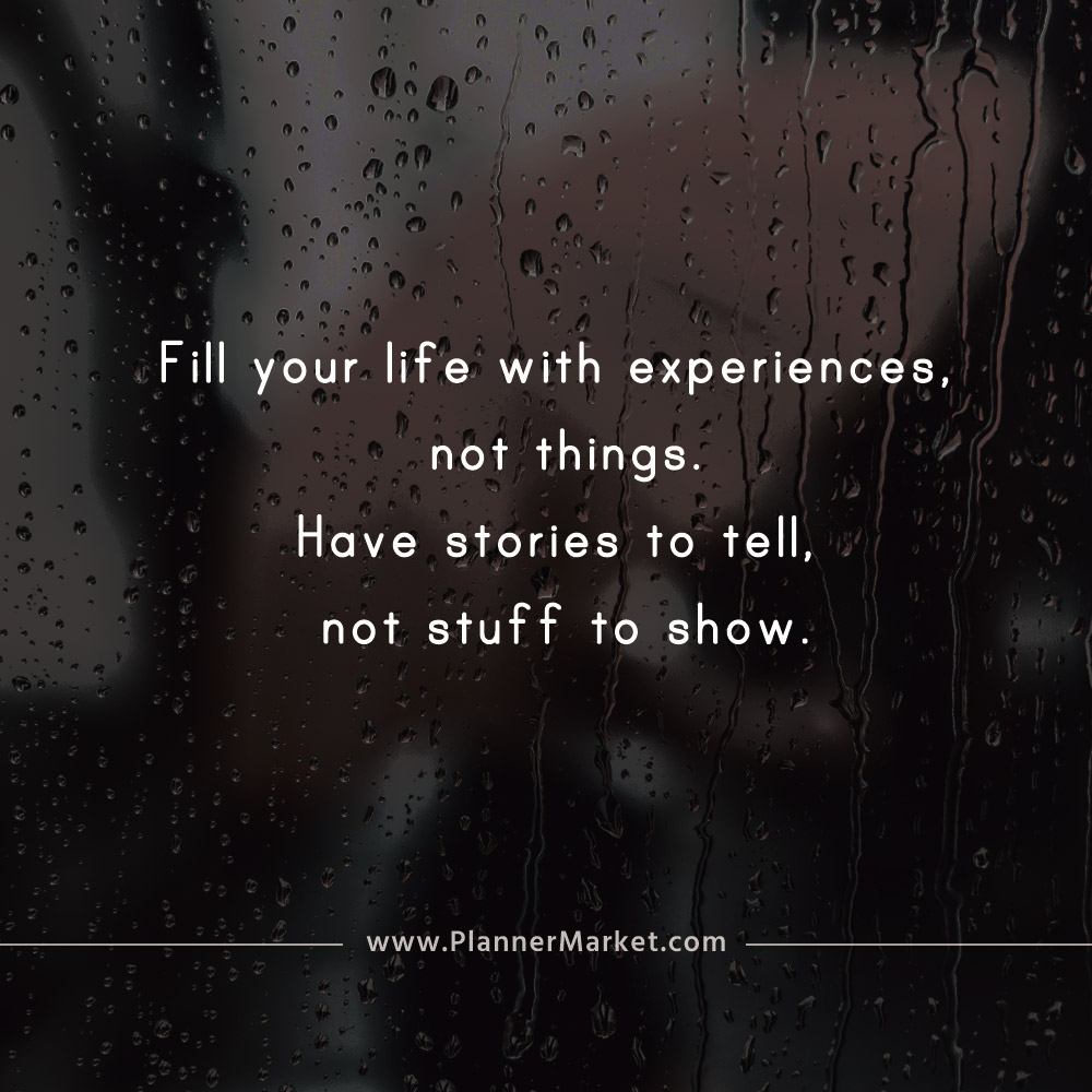 Fill Your Life With Experiences Not Things Quote: Beautiful Quotes: Fill Your Life With Experiences, Not