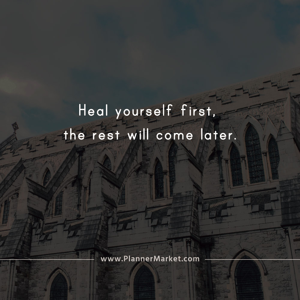 Beautiful Quotes Heal Yourself First The Rest Will Come Later