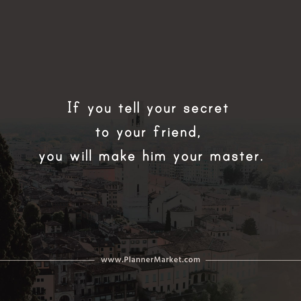Beautiful Quotes: If you tell your secret to your friend ...