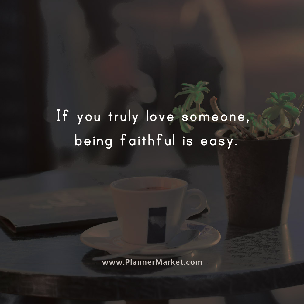 Beautiful Quotes: If you truly love someone, being faithful ...
