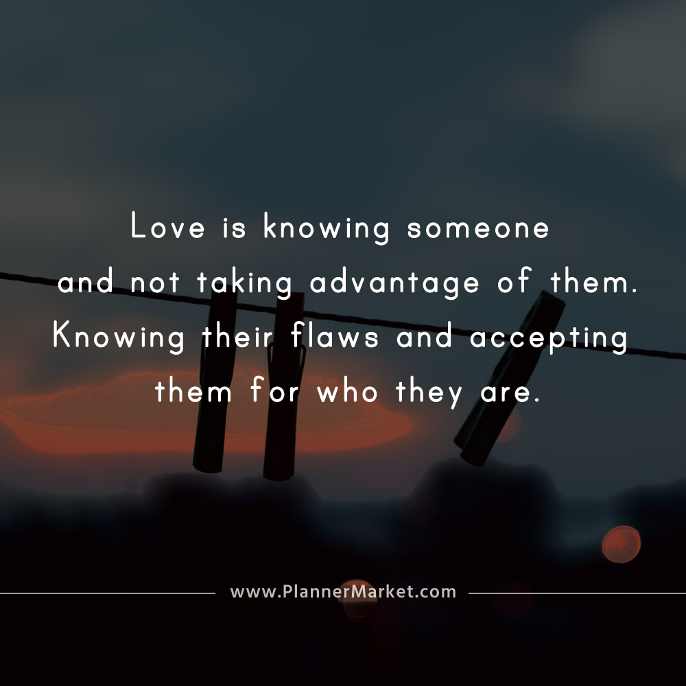 Beautiful Quotes Love Is Knowing Someone And Not Taking Advantage