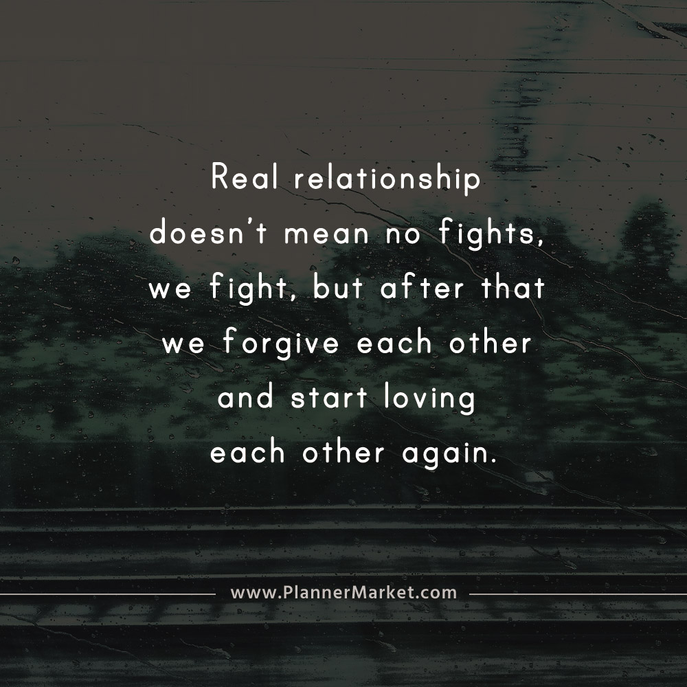 Beautiful Quotes Real Relationship Doesnt Mean No Fights