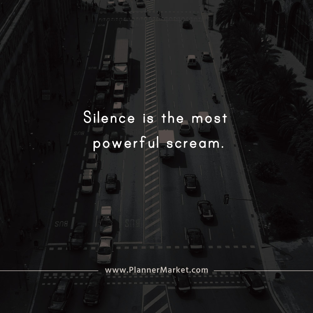 Beautiful Quotes Silence Is The Most Powerful Scream