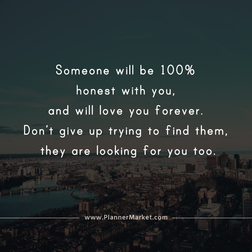 Beautiful Quotes Someone Will Be 100 Honest With You And Will