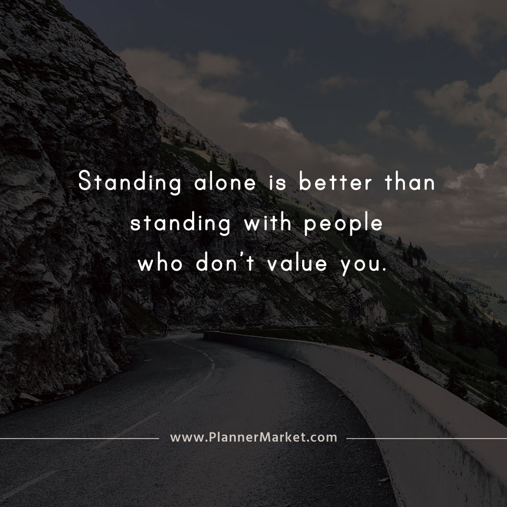 Beautiful Quotes Standing Alone Is Better Than Standing With People