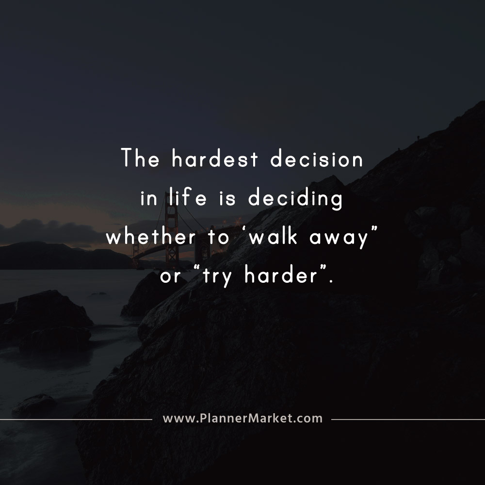 Beautiful Quotes: The hardest decision in life is deciding ...
