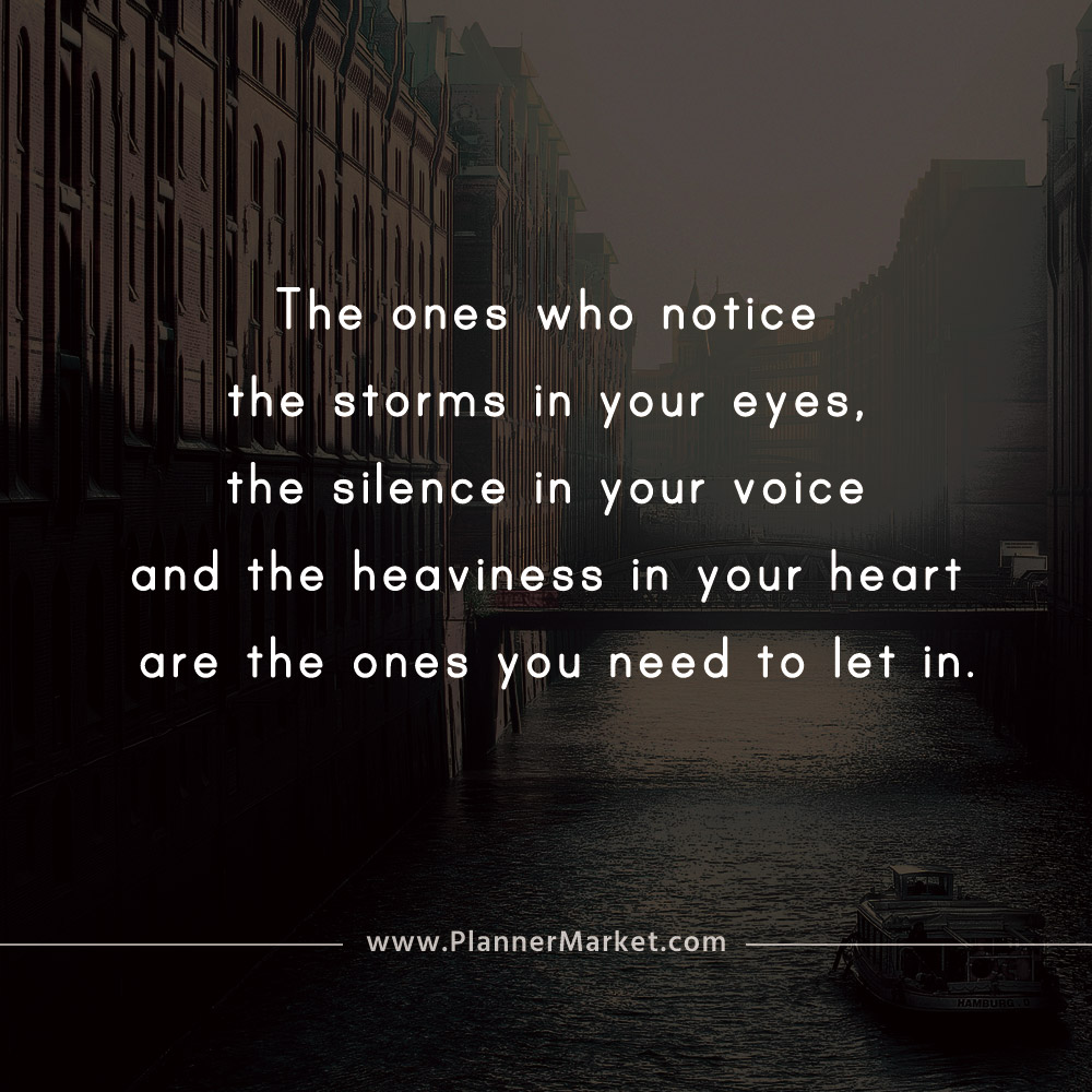 Beautiful Quotes The Ones Who Notice The Storms In Your Eyes