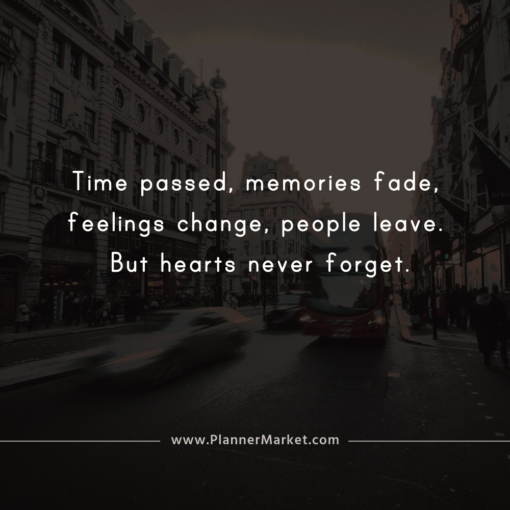 Beautiful Quotes Time Passed Memories Fade Feelings Change Plannermarket Com Best Selling Printable Templates For Everyone