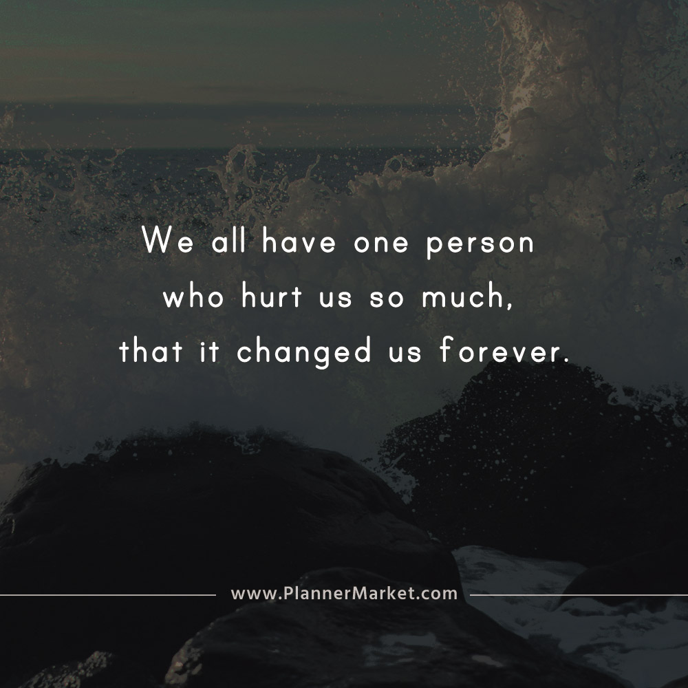 Beautiful Quotes We All Have One Person Who Hurt Us So Much