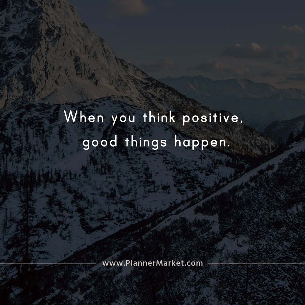 Beautiful Quotes: When you think positive, good things